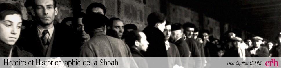 Histoire et Historiographie de la Shoah